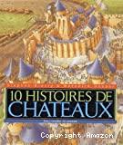 10 histoires de châteaux